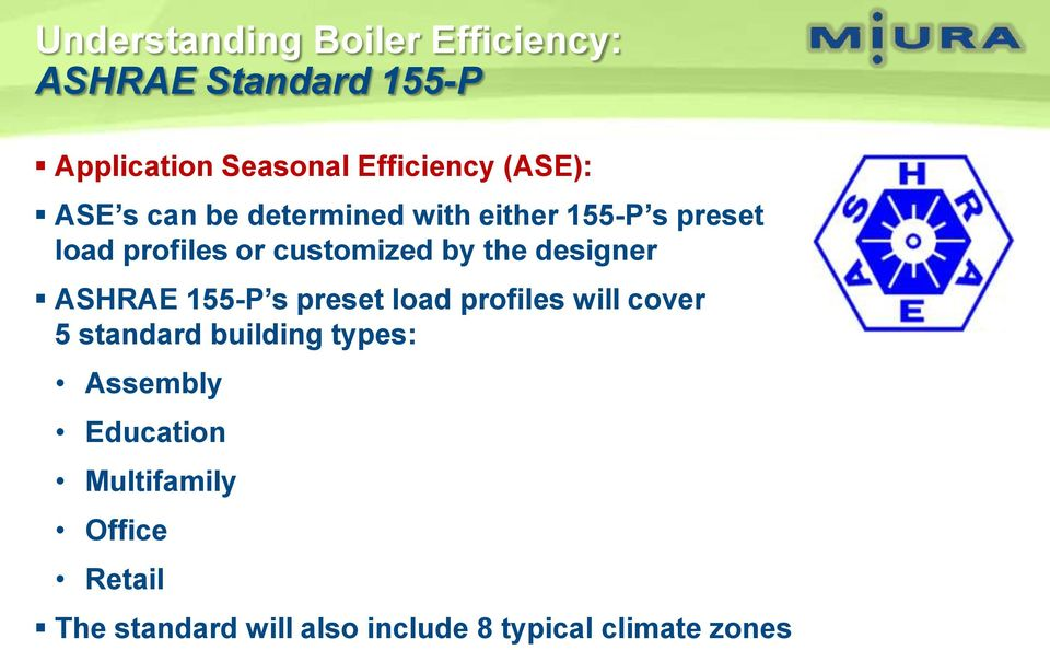 the designer ASHRAE 155-P s preset load profiles will cover 5 standard building types: