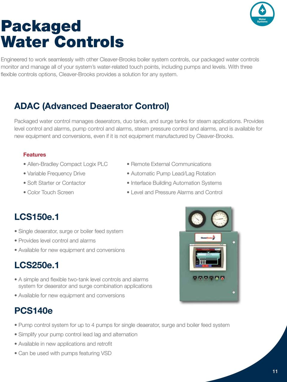 ADAC (Advanced Deaerator Control) Packaged water control manages deaerators, duo tanks, and surge tanks for steam applications.
