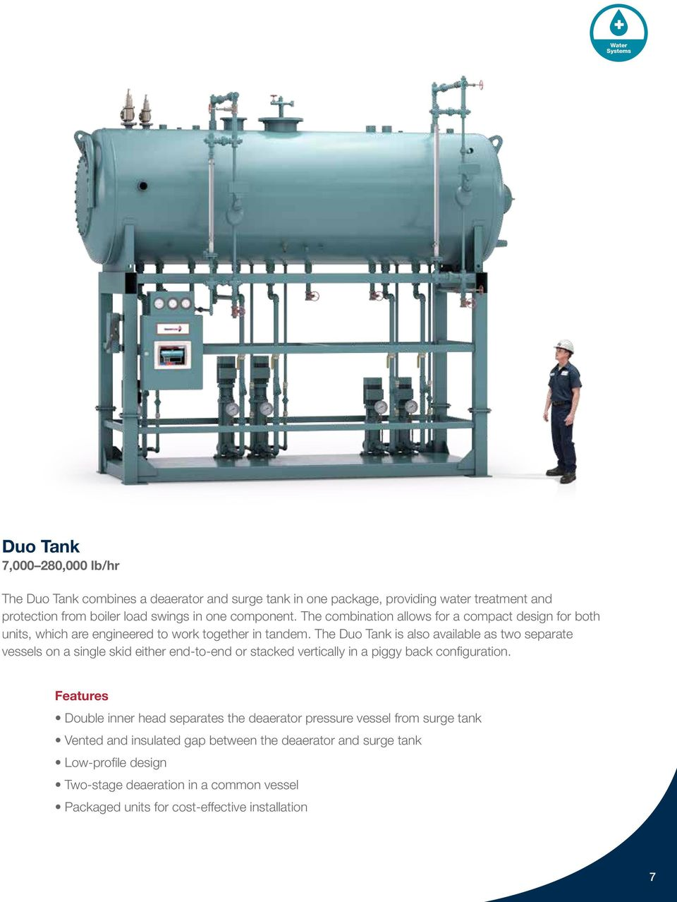 The Duo Tank is also available as two separate vessels on a single skid either end-to-end or stacked vertically in a piggy back configuration.