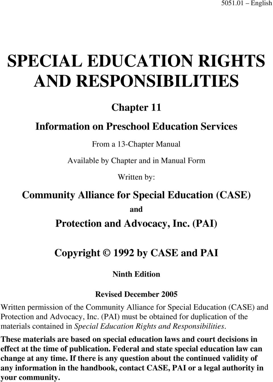 (PAI) Copyright 1992 by CASE and PAI Ninth Edition Revised December 2005 Written permission of the  (PAI) must be obtained for duplication of the materials contained in Special Education Rights and