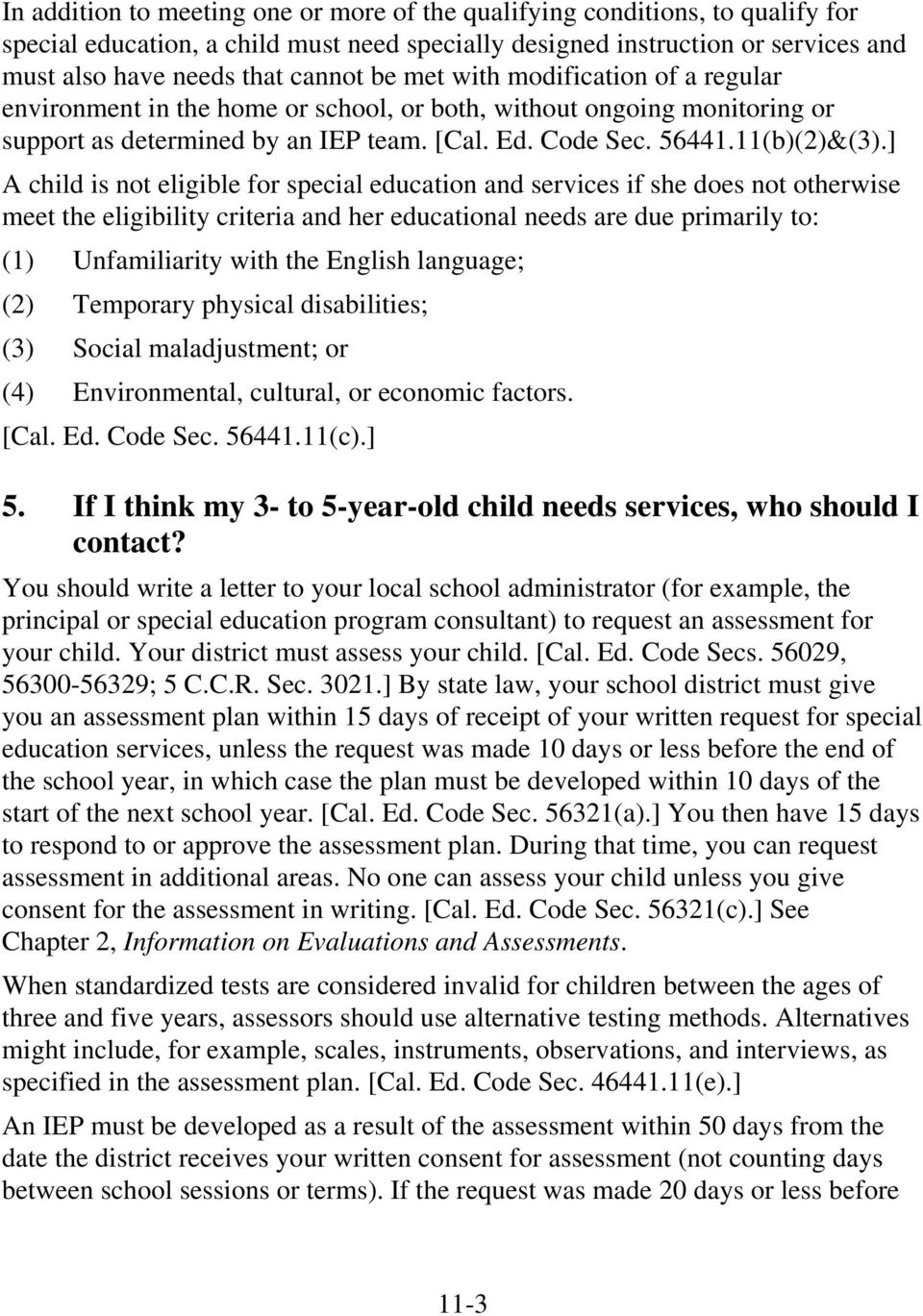 ] A child is not eligible for special education and services if she does not otherwise meet the eligibility criteria and her educational needs are due primarily to: (1) Unfamiliarity with the English