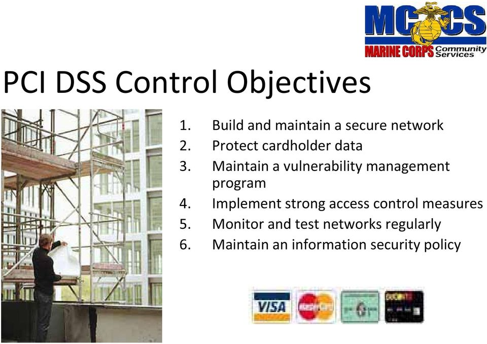 Maintain a vulnerability management program 4.