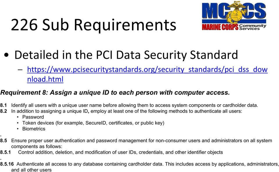 Assign a unique ID to each person with computer access. 8.