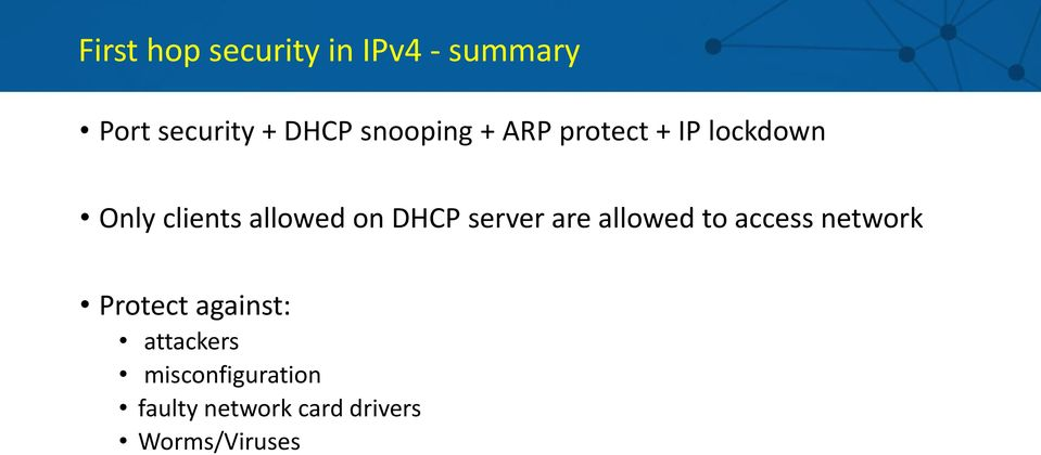 DHCP server are allowed to access network Protect against: