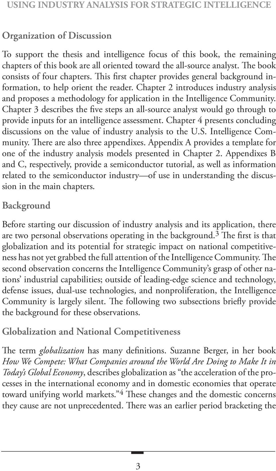 Chapter 2 introduces industry analysis and proposes a methodology for application in the Intelligence Community.