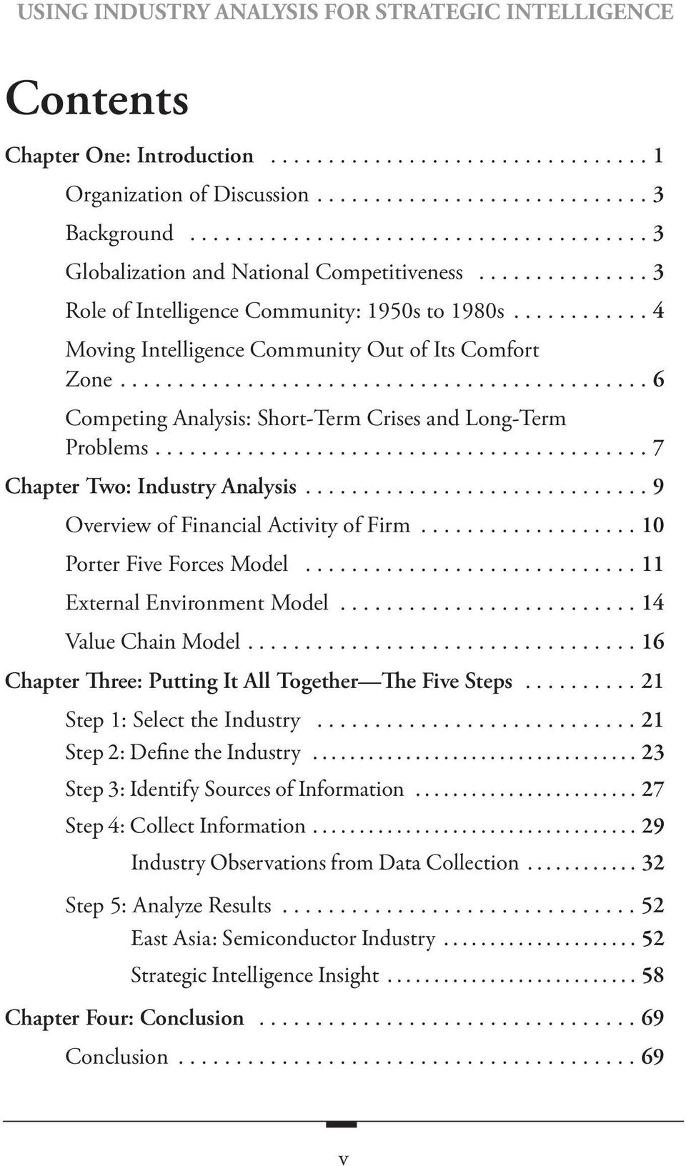 ...6 Competing Analysis: Short-Term Crises and Long-Term Problems....7 Chapter Two: Industry Analysis...9 Overview of Financial Activity of Firm...10 Porter Five Forces Model.