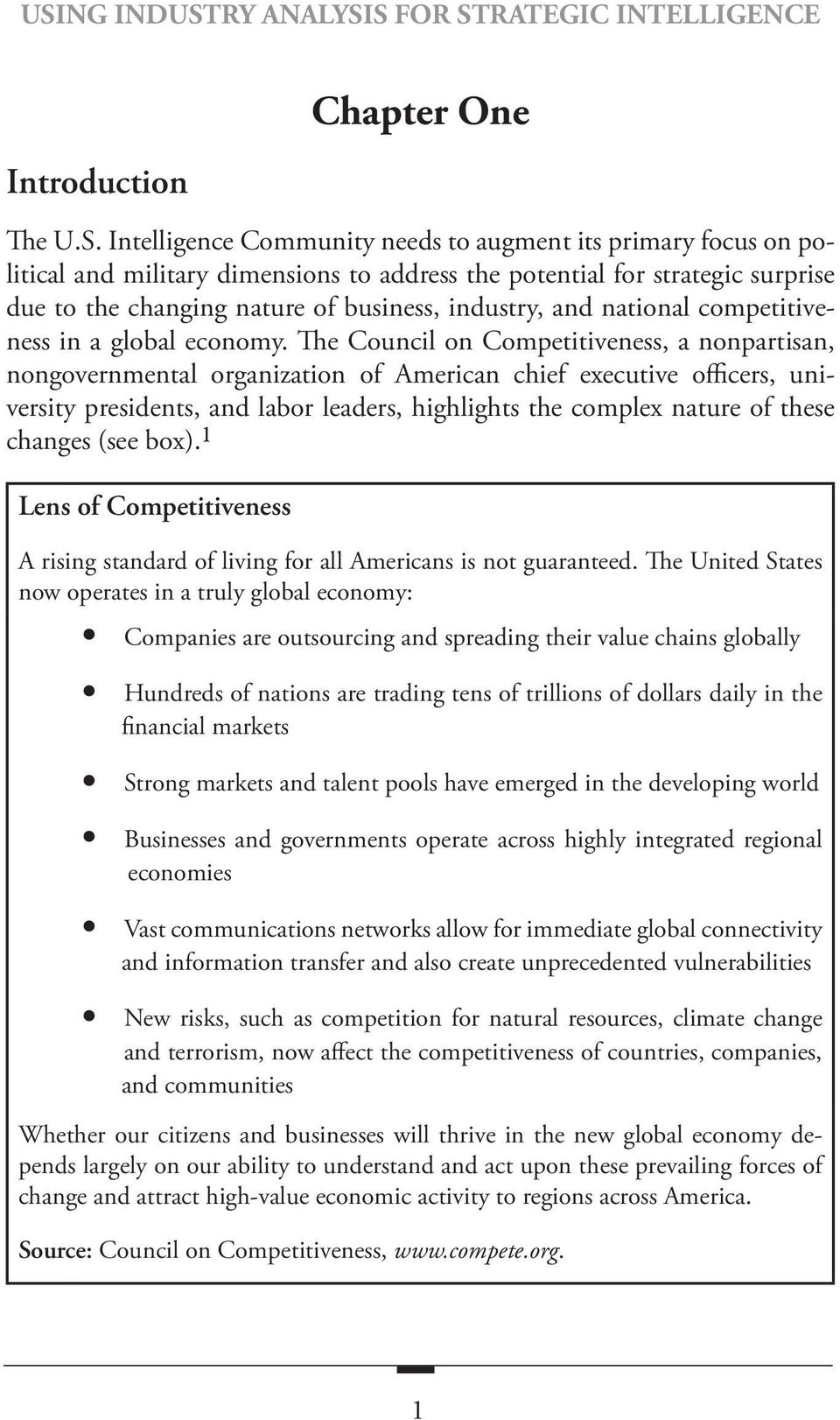 The Council on Competitiveness, a nonpartisan, nongovernmental organization of American chief executive officers, university presidents, and labor leaders, highlights the complex nature of these