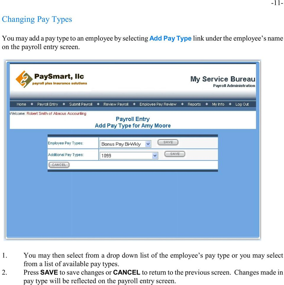 You may then select from a drop down list of the employee s pay type or you may select from a list of