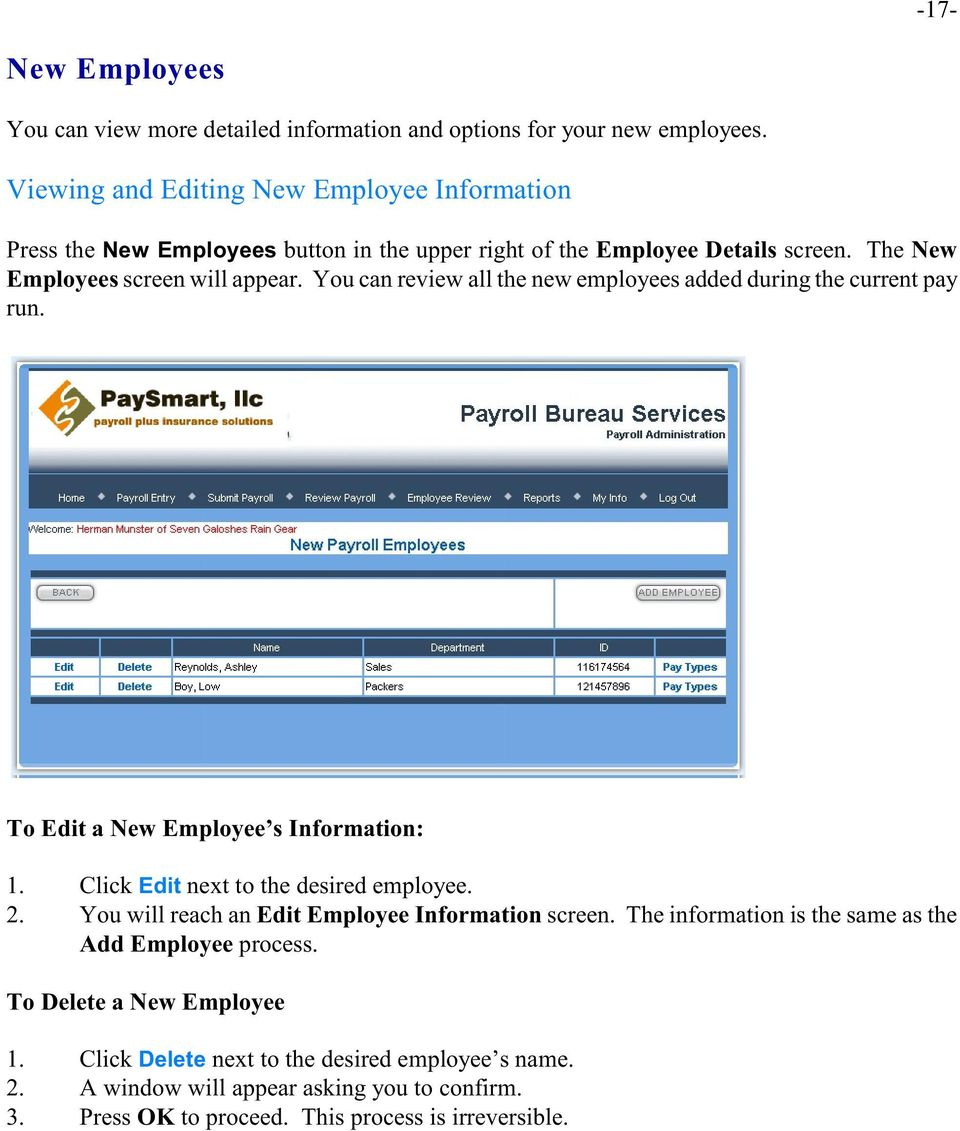 You can review all the new employees added during the current pay run. To Edit a New Employee s Information: 1. Click Edit next to the desired employee. 2.