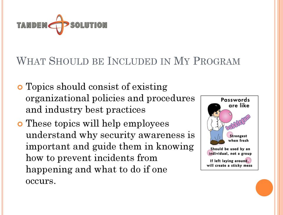 topics will help employees understand why security awareness is important and