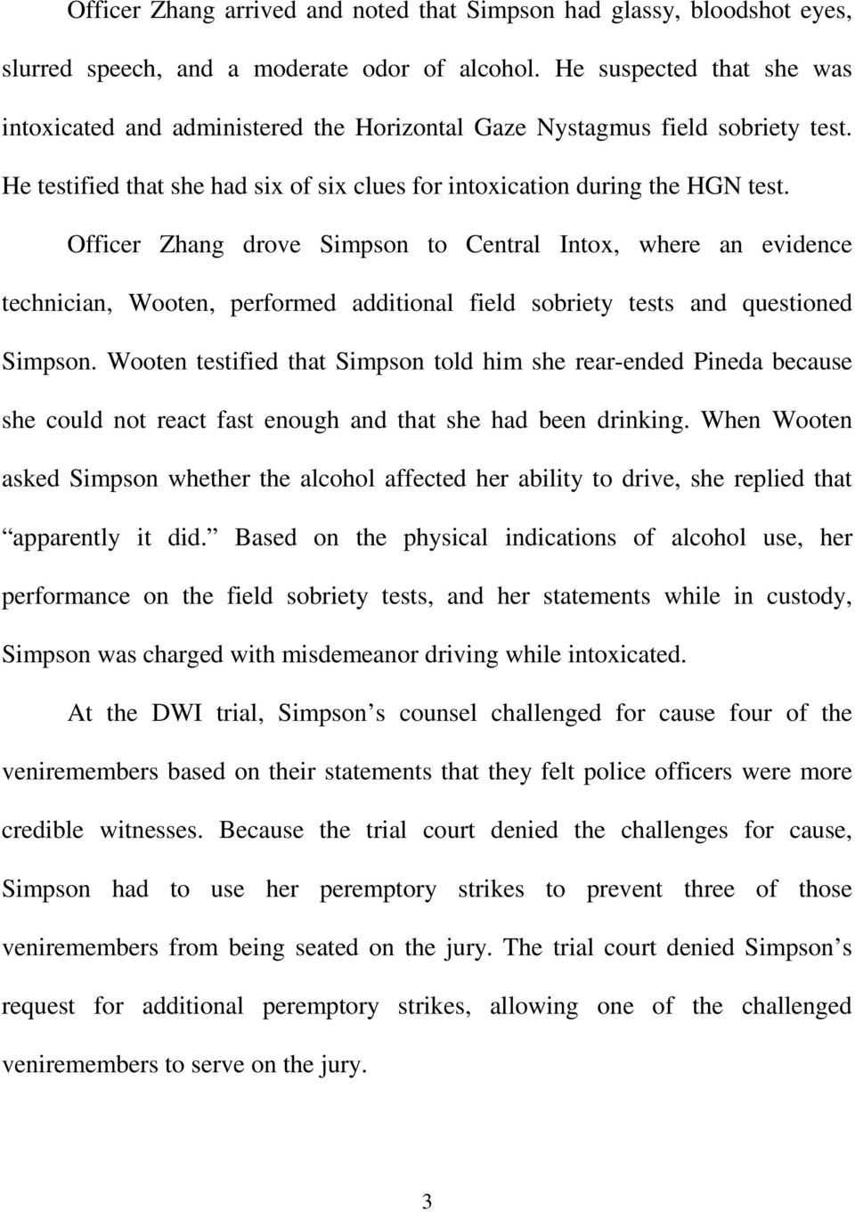 Officer Zhang drove Simpson to Central Intox, where an evidence technician, Wooten, performed additional field sobriety tests and questioned Simpson.