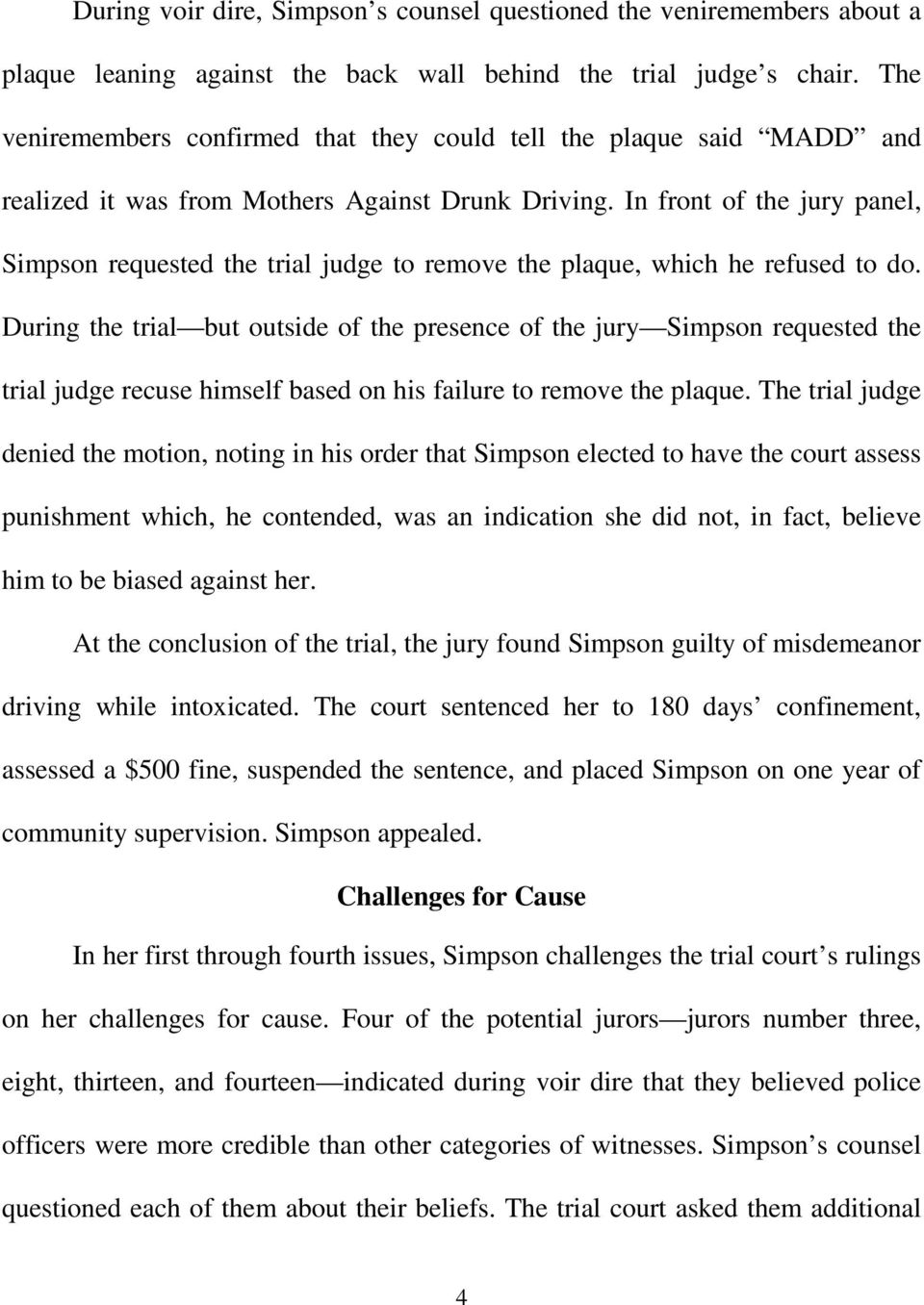 In front of the jury panel, Simpson requested the trial judge to remove the plaque, which he refused to do.