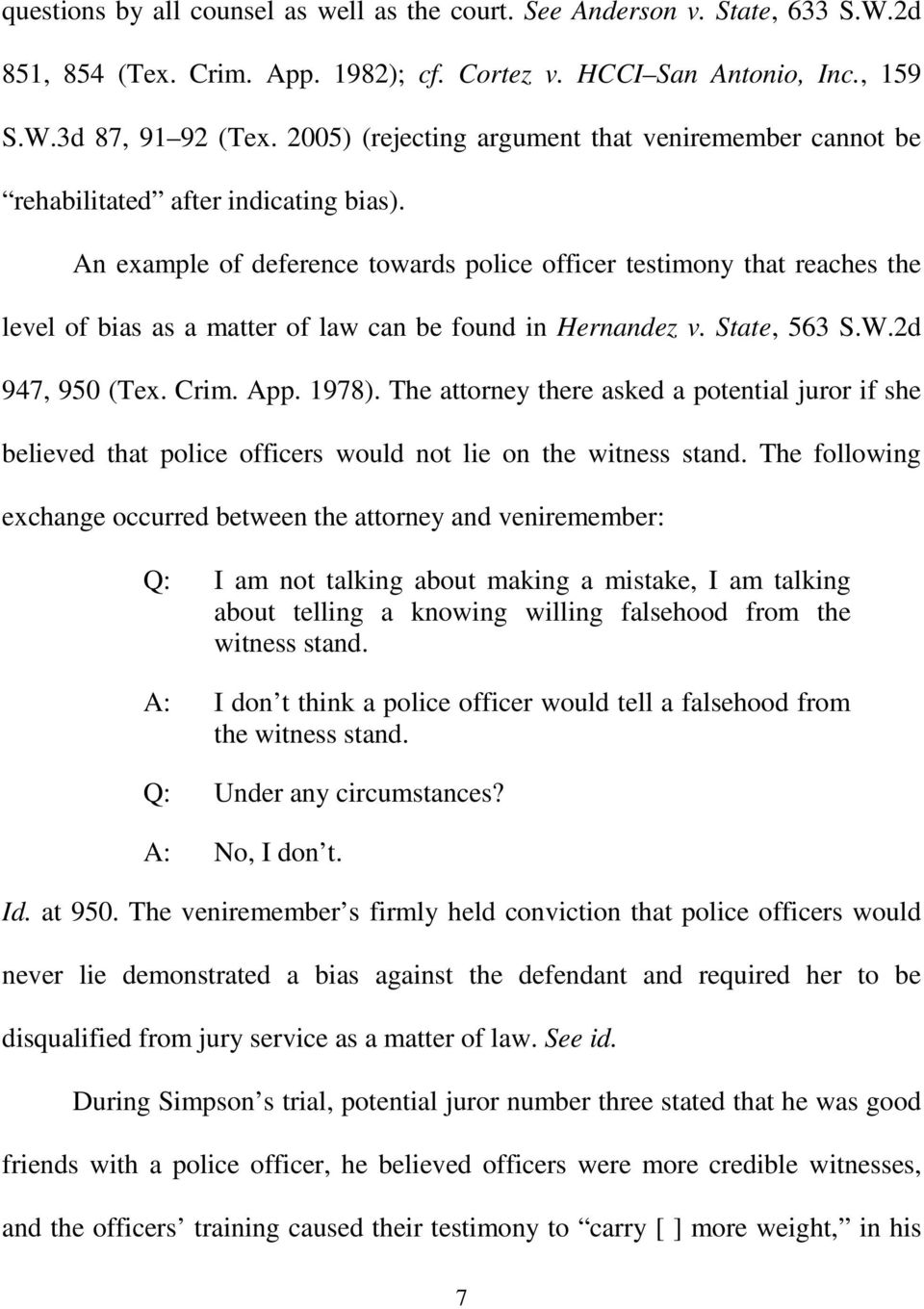 An example of deference towards police officer testimony that reaches the level of bias as a matter of law can be found in Hernandez v. State, 563 S.W.2d 947, 950 (Tex. Crim. App. 1978).