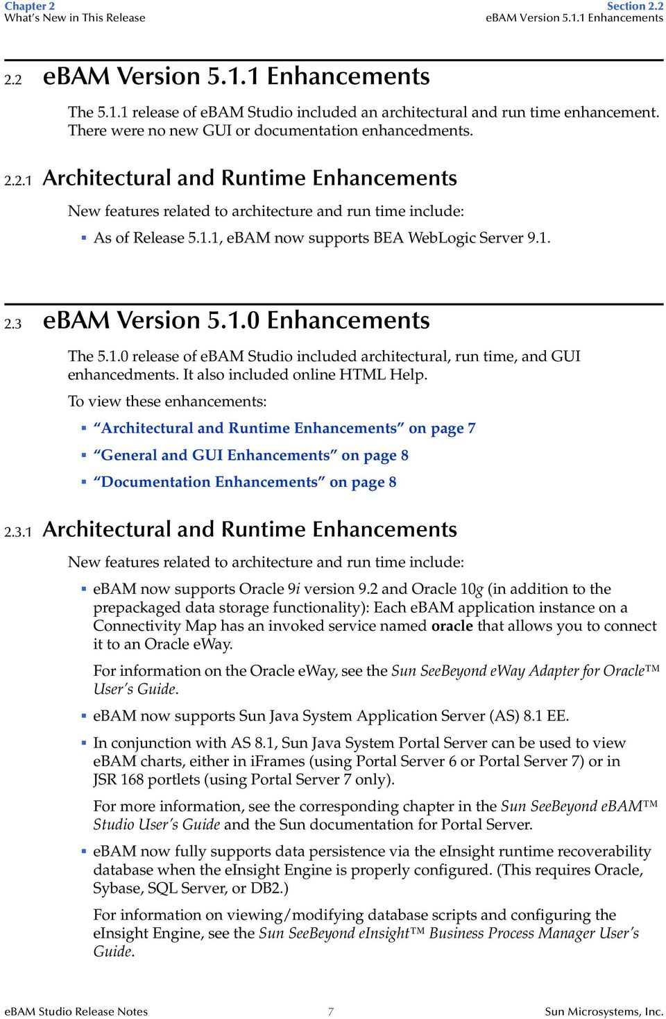 1. 2.3 ebam Version 5.1.0 Enhancements The 5.1.0 release of ebam Studio included architectural, run time, and GUI enhancedments. It also included online HTML Help.