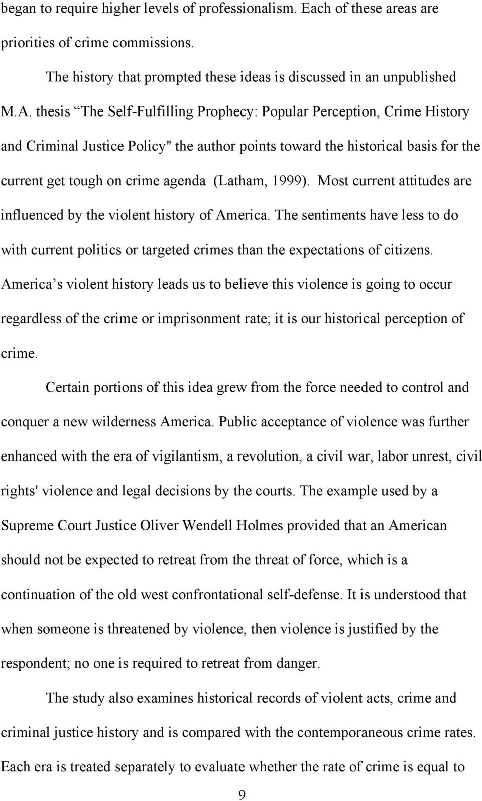 1999). Most current attitudes are influenced by the violent history of America. The sentiments have less to do with current politics or targeted crimes than the expectations of citizens.