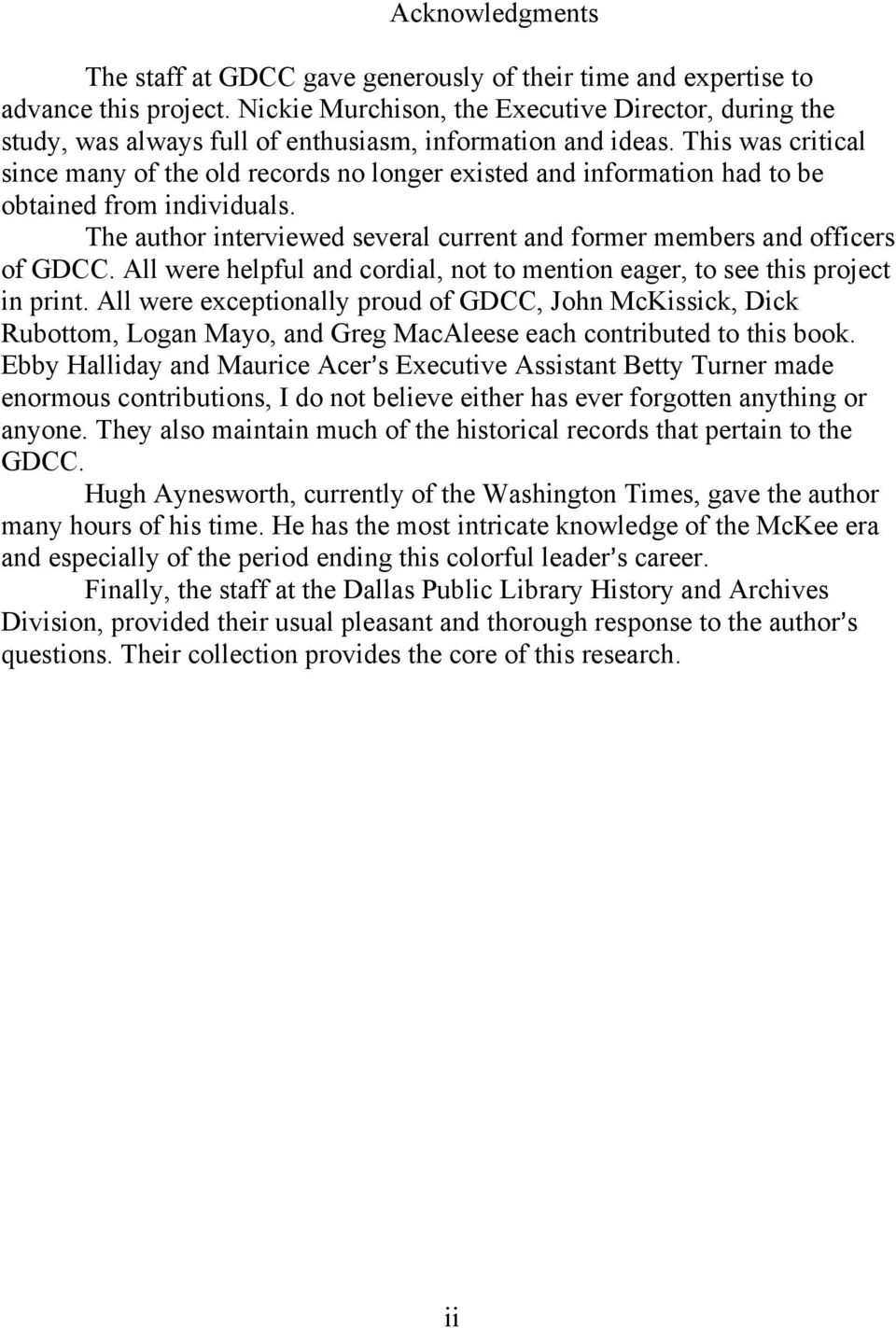 This was critical since many of the old records no longer existed and information had to be obtained from individuals. The author interviewed several current and former members and officers of GDCC.