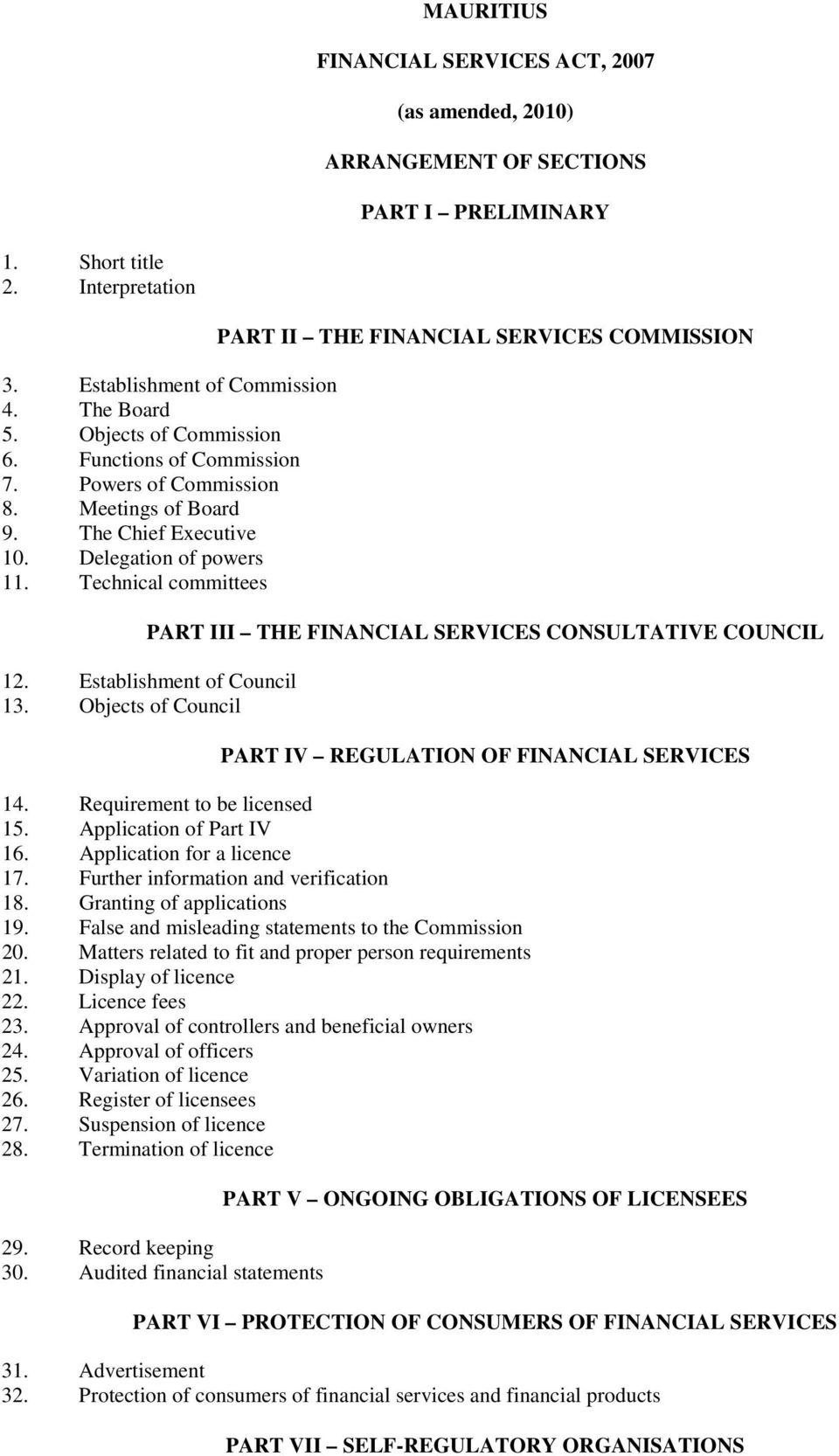 Technical committees PART II THE FINANCIAL SERVICES COMMISSION PART III THE FINANCIAL SERVICES CONSULTATIVE COUNCIL 12. Establishment of Council 13.