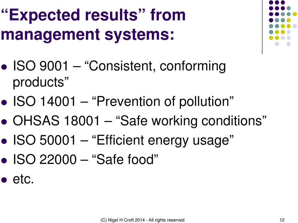 18001 Safe working conditions ISO 50001 Efficient energy usage