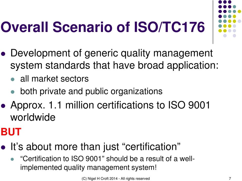 1 million certifications to ISO 9001 worldwide BUT It s about more than just certification