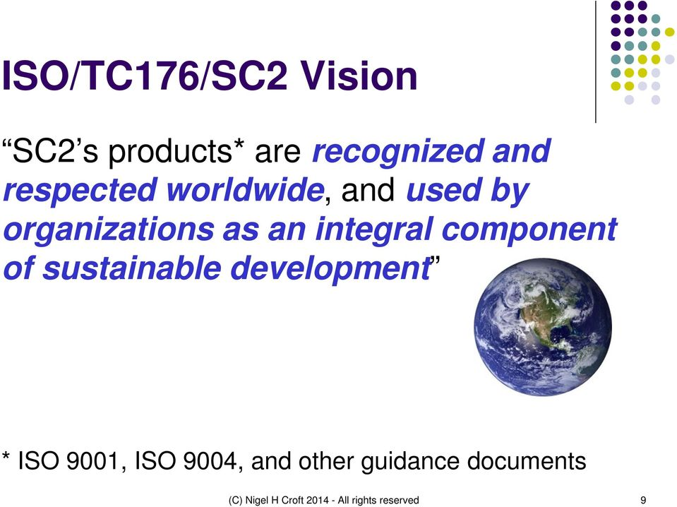 component of sustainable development * ISO 9001, ISO 9004, and