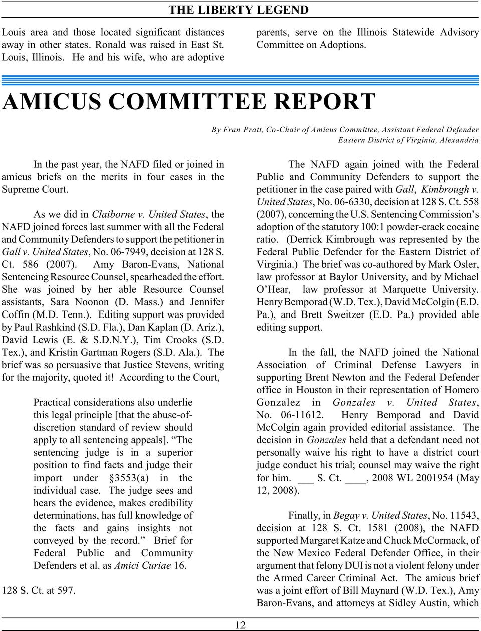AMICUS COMMITTEE REPORT By Fran Pratt, Co-Chair of Amicus Committee, Assistant Federal Defender Eastern District of Virginia, Alexandria In the past year, the NAFD filed or joined in amicus briefs on