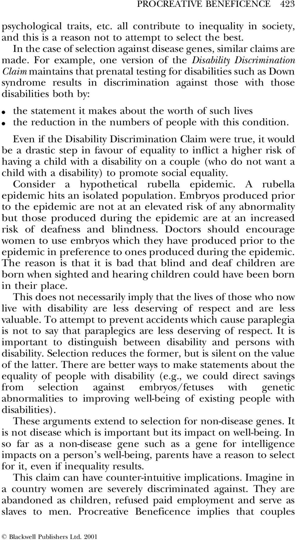 For example, one version of the Disability Discrimination Claim maintains that prenatal testing for disabilities such as Down syndrome results in discrimination against those with those disabilities