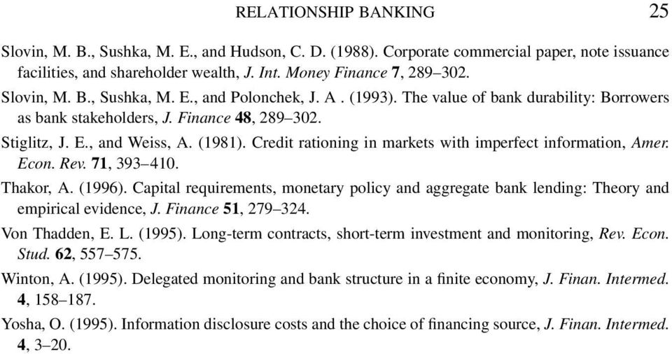 Credit rationing in markets with imperfect information, Amer. Econ. Rev. 71, 393 410. Thakor, A. (1996).