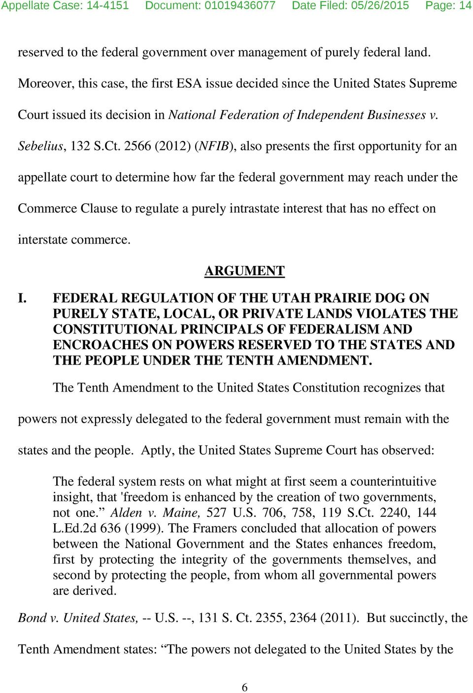 2566 (2012) (NFIB), also presents the first opportunity for an appellate court to determine how far the federal government may reach under the Commerce Clause to regulate a purely intrastate interest