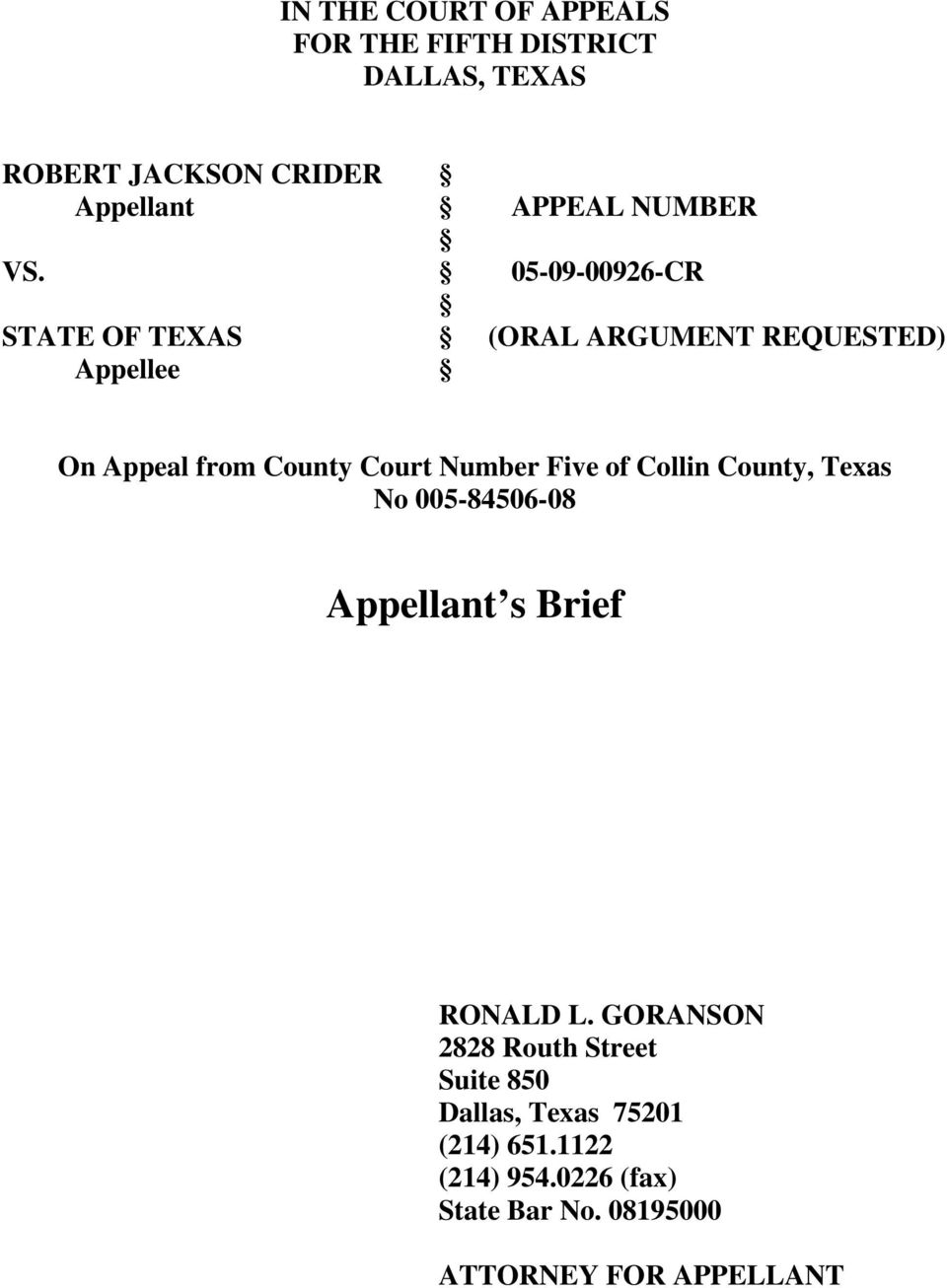 05-09-00926-CR STATE OF TEXAS (ORAL ARGUMENT REQUESTED) Appellee On Appeal from County Court Number Five