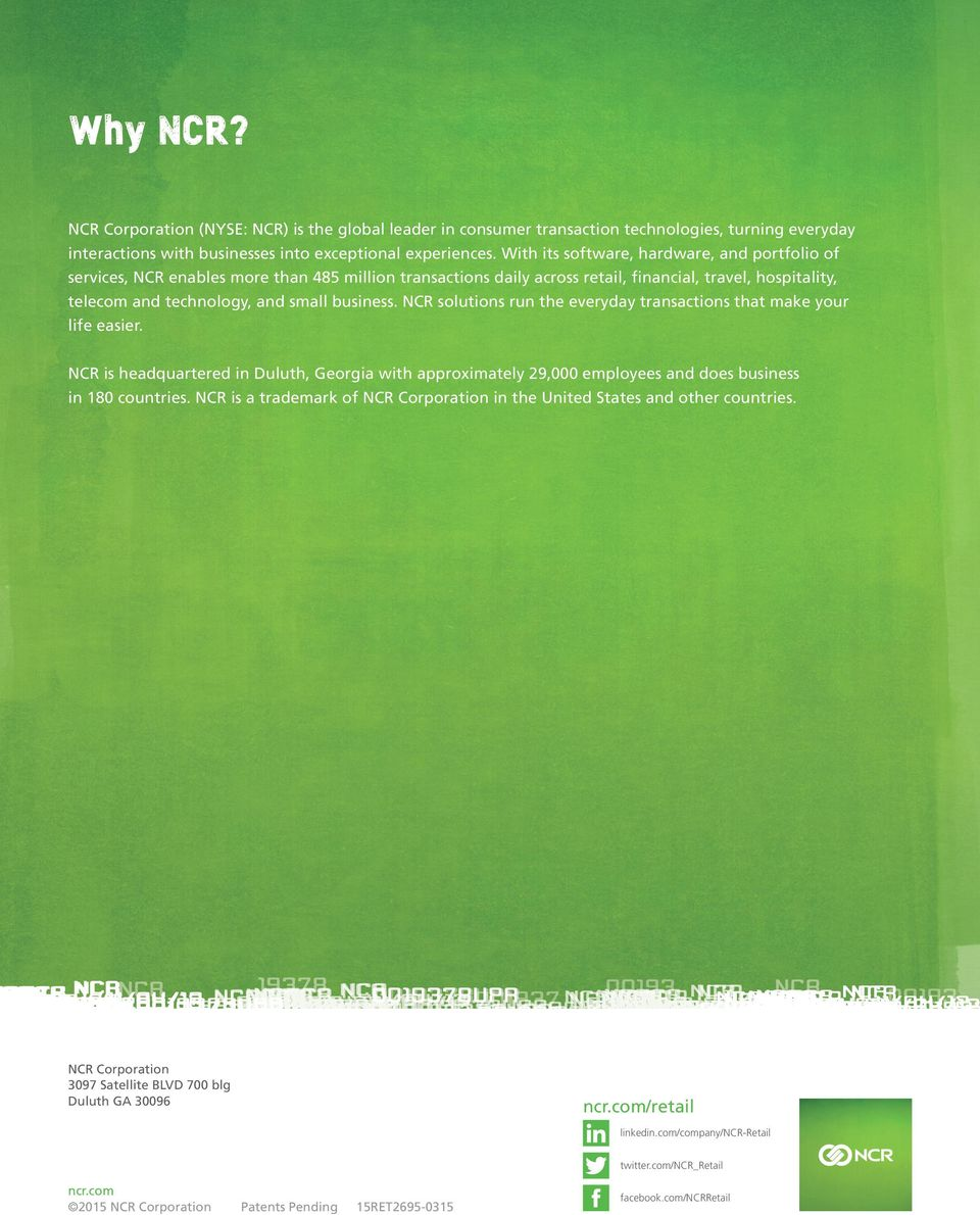 NCR solutions run the everyday transactions that make your life easier. NCR is headquartered in Duluth, Georgia with approximately 29,000 employees and does business in 180 countries.