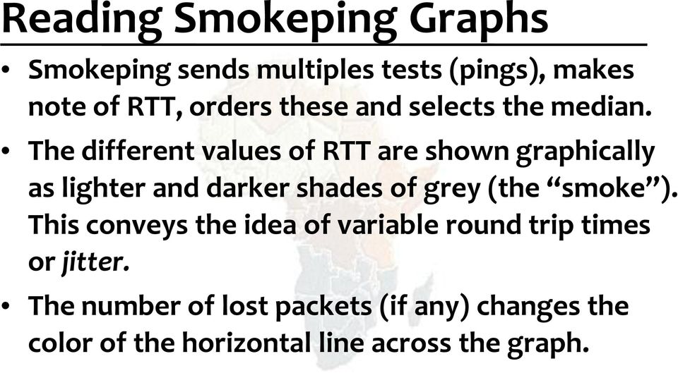 The different values of RTT are shown graphically as lighter and darker shades of grey (the