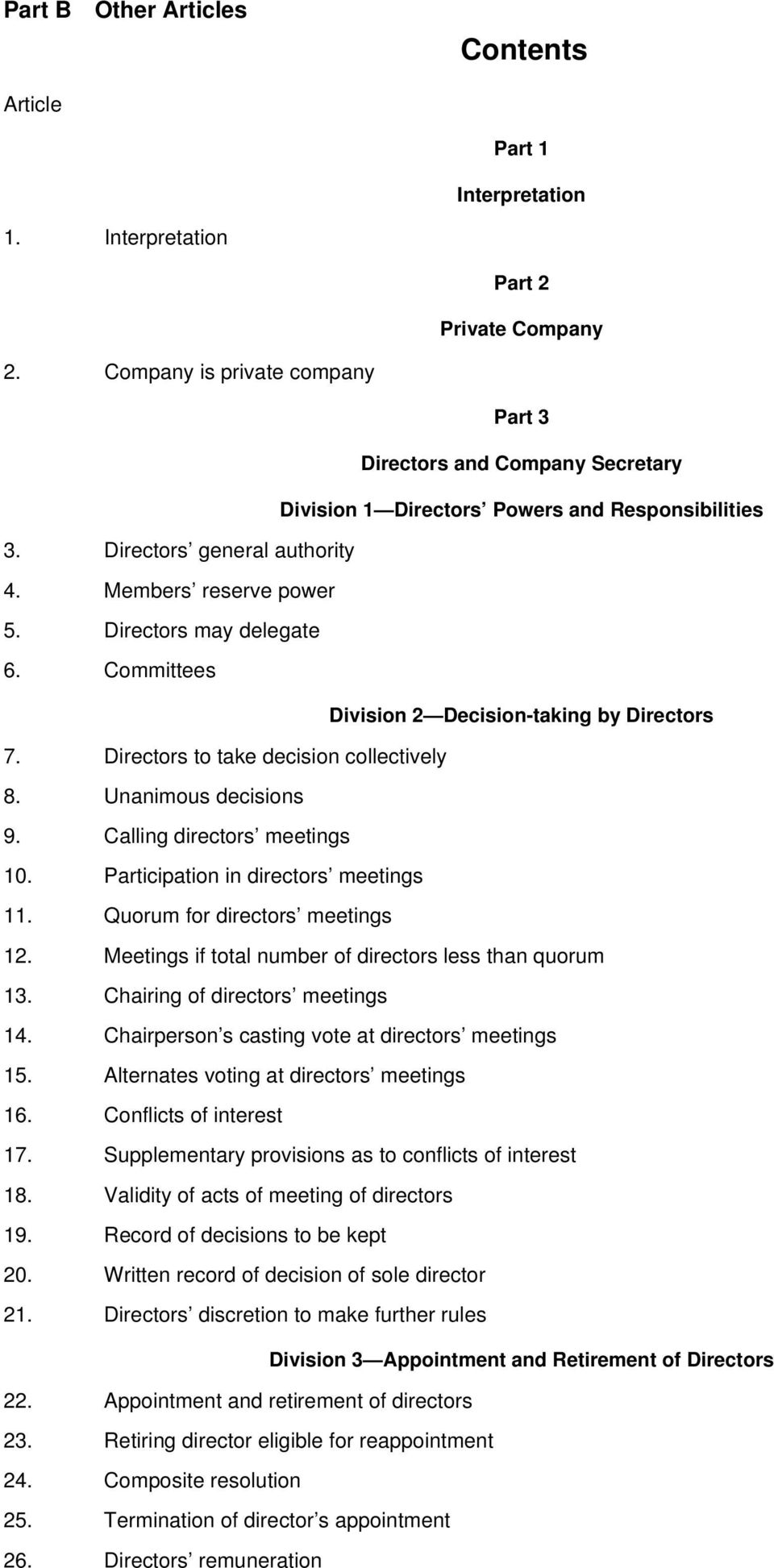 Committees Division 2 Decision-taking by Directors 7. Directors to take decision collectively 8. Unanimous decisions 9. Calling directors meetings 10. Participation in directors meetings 11.