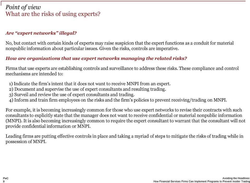 Given the risks, controls are imperative. How are organizations that use expert networks managing the related risks?