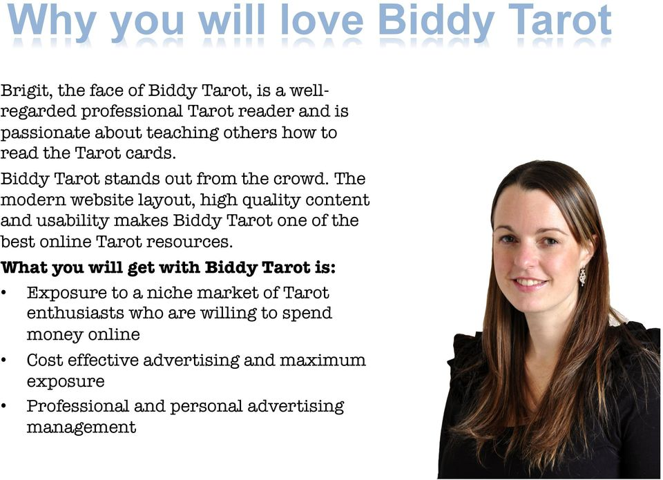The modern website layout, high quality content and usability makes Biddy Tarot one of the best online Tarot resources.