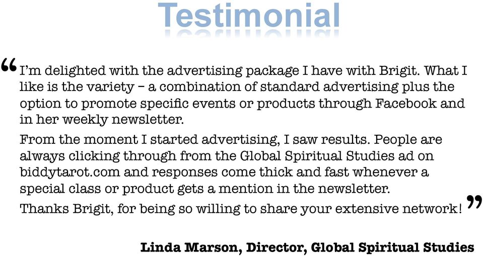 weekly newsletter. From the moment I started advertising, I saw results.