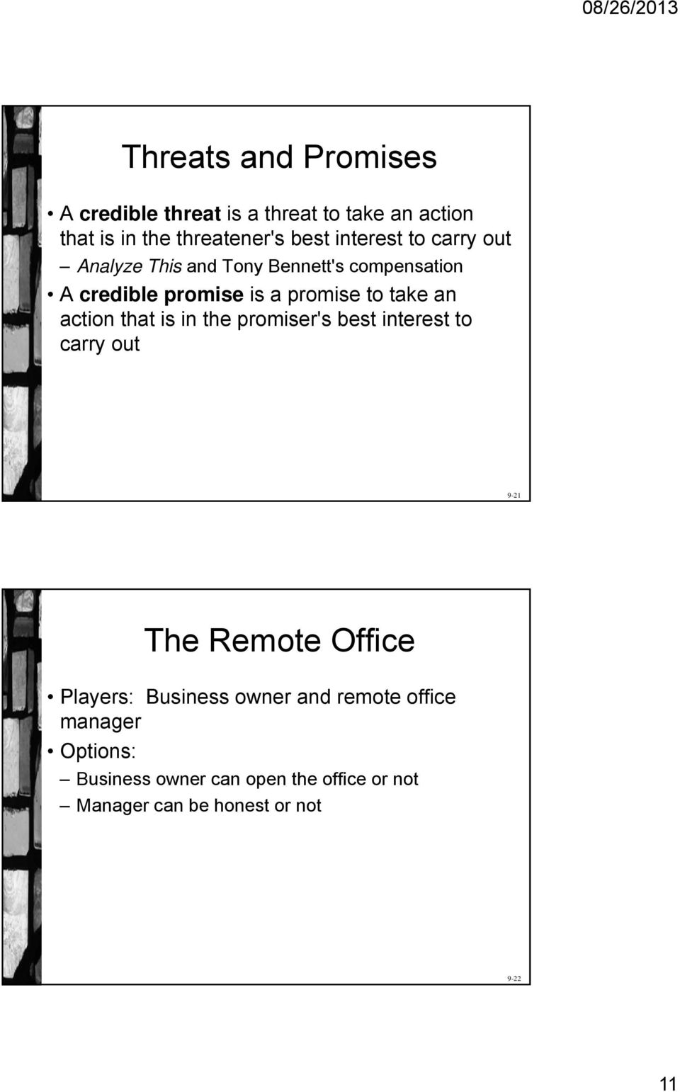 an action that is in the promiser's best interest to carry out 9-21 The Remote Office Players: Business