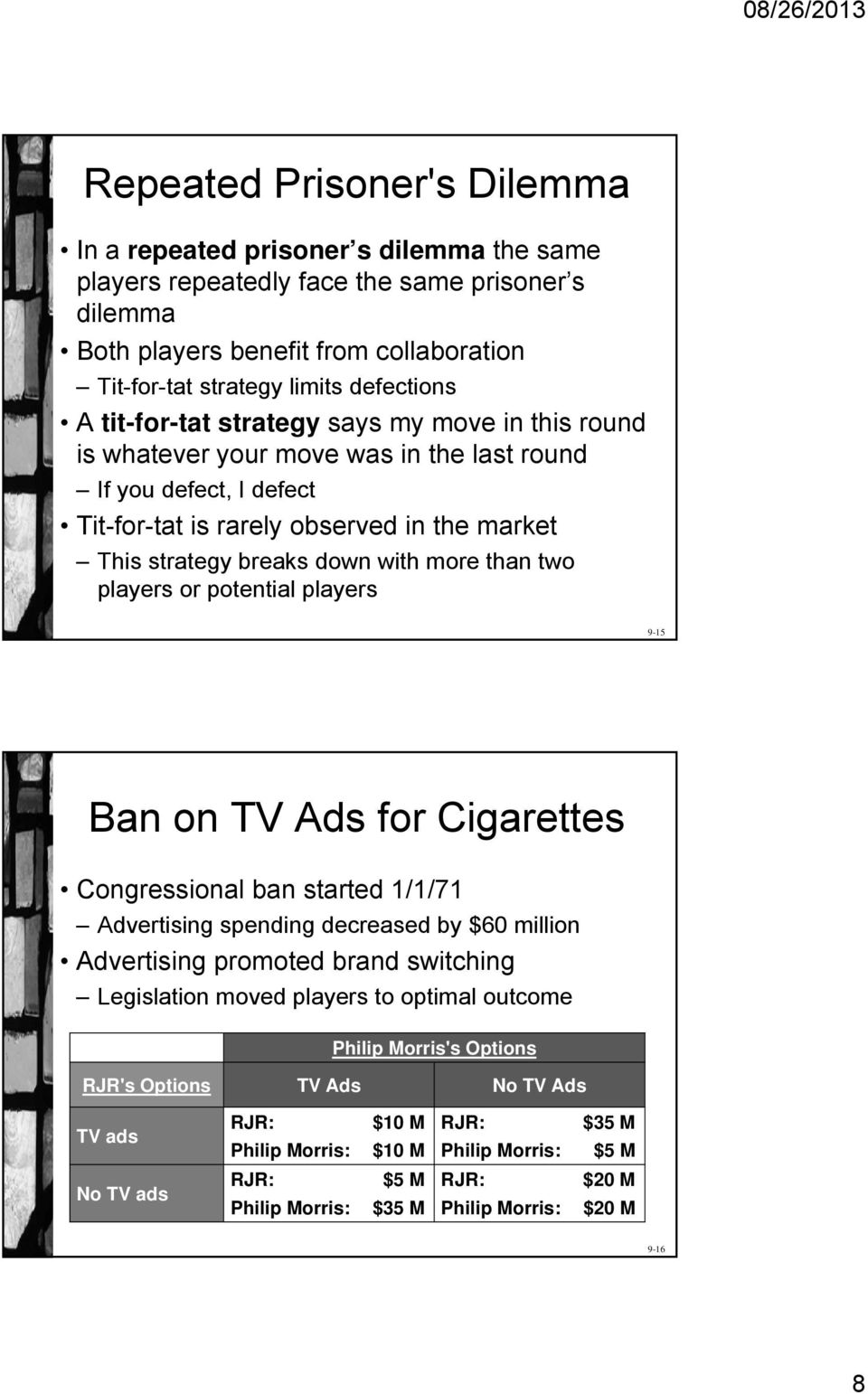 with more than two players or potential players 9-15 Ban on TV Ads for Cigarettes Congressional ban started 1/1/71 Advertising spending decreased by $60 million Advertising promoted brand switching
