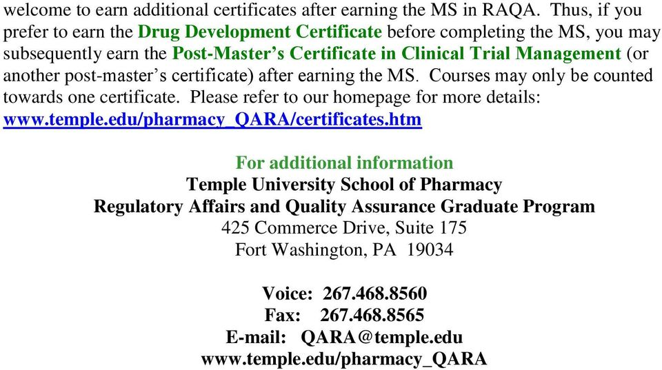 another post-master s certificate) after earning the MS. Courses may only be counted towards one certificate. Please refer to our homepage for more details: www.temple.