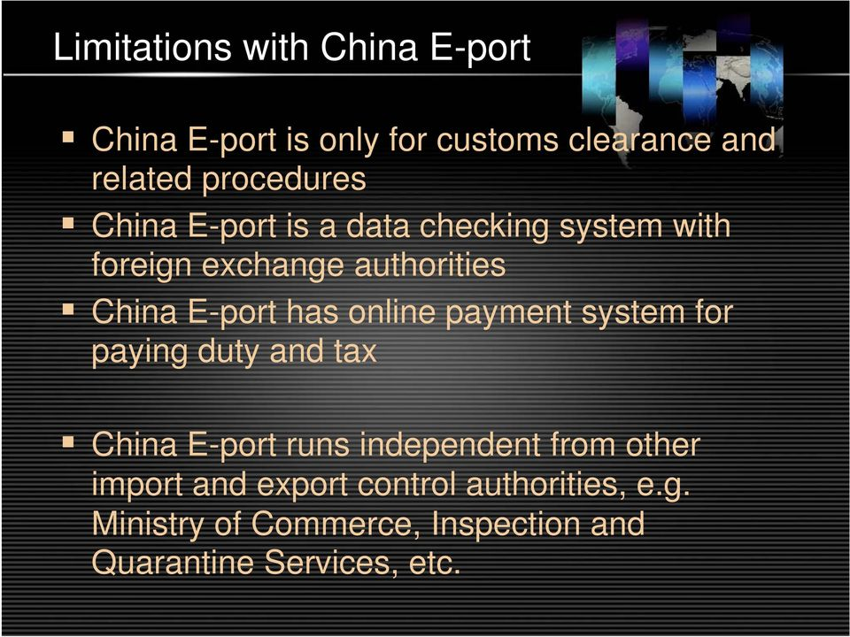 E-port has online payment system for paying duty and tax China E-port runs independent from