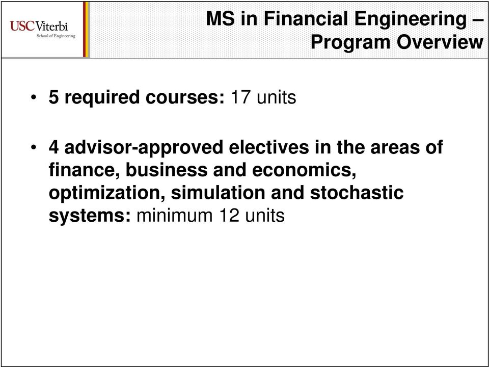 electives in the areas of finance, business and