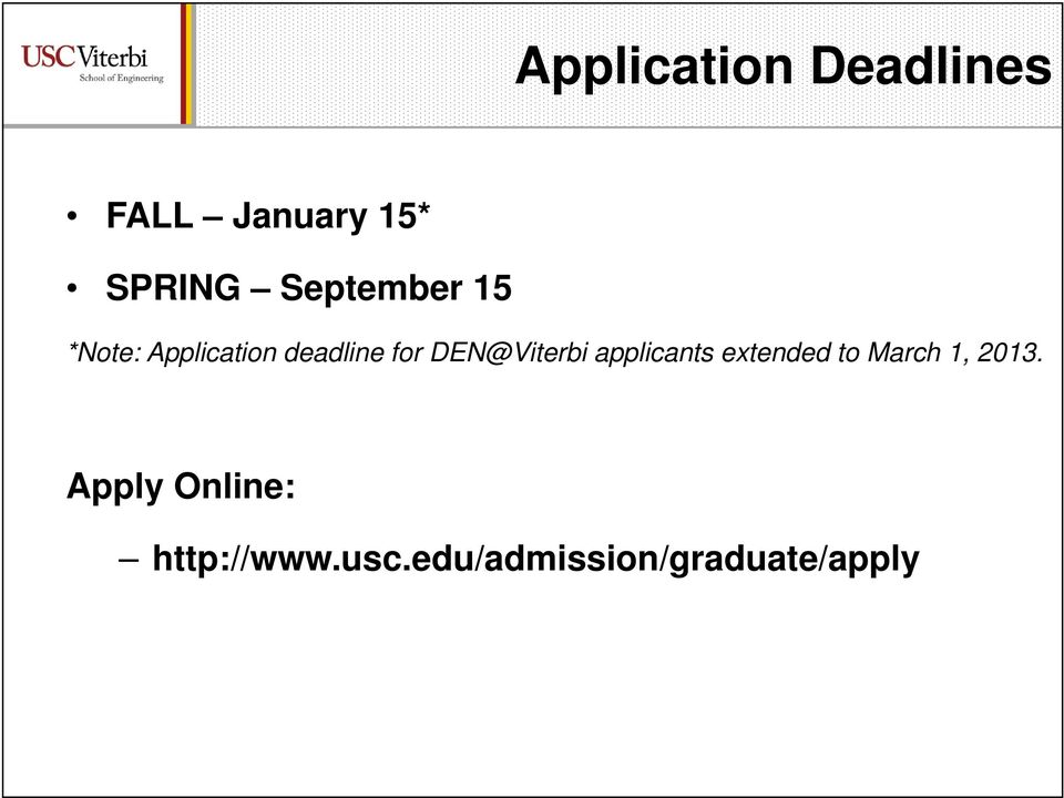 DEN@Viterbi applicants extended to March 1, 2013.