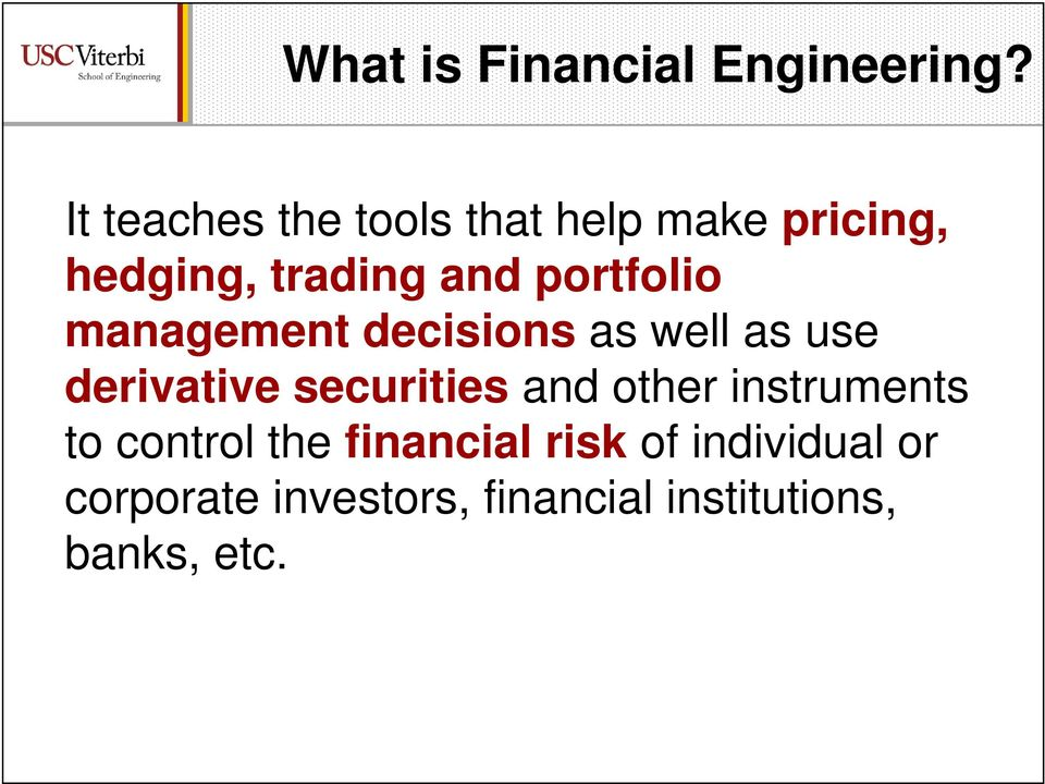 portfolio management decisions as well as use derivative securities and