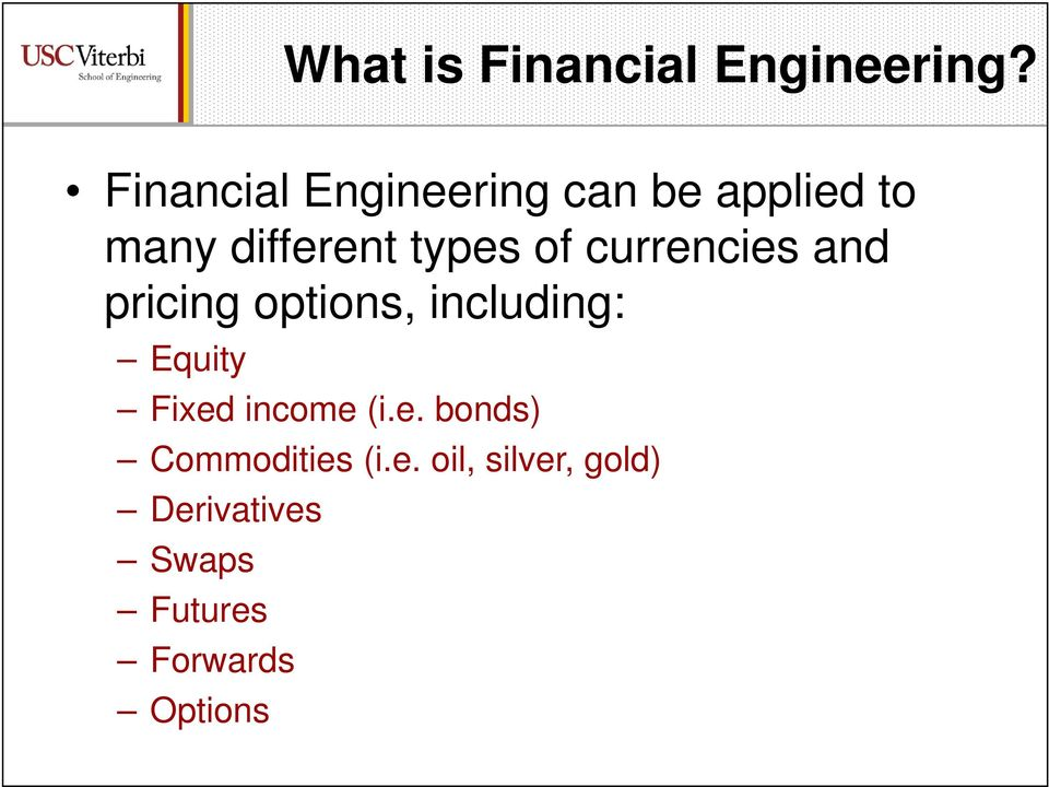of currencies and pricing options, including: Equity Fixed