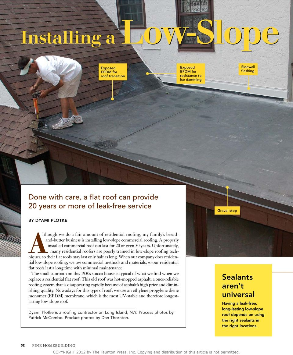 A properly installed commercial roof can last for 0 or even 0 years.