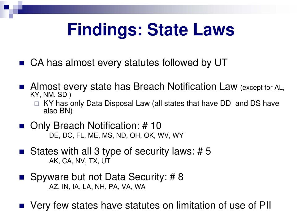 SD ) KY has only Data Disposal Law (all states that have DD and DS have also BN) Only Breach Notification: # 10 DE,