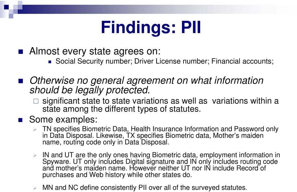 Some examples: TN specifies Biometric Data, Health Insurance Information and Password only in Data Disposal.