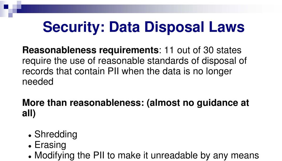 PII when the data is no longer needed More than reasonableness: (almost no