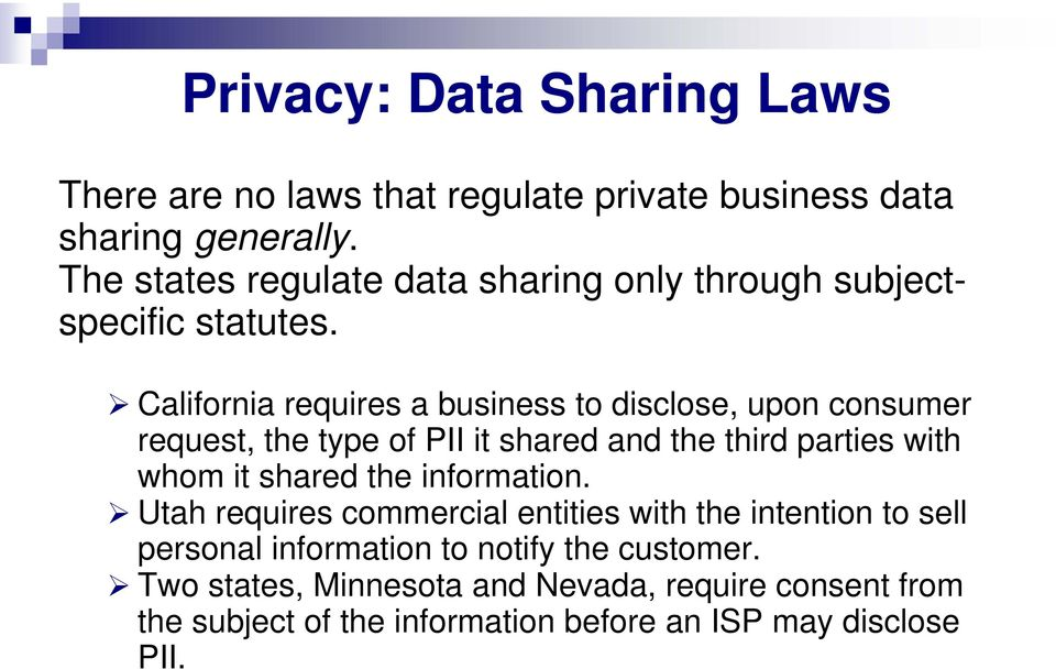 California requires a business to disclose, upon consumer request, the type of PII it shared and the third parties with whom it shared