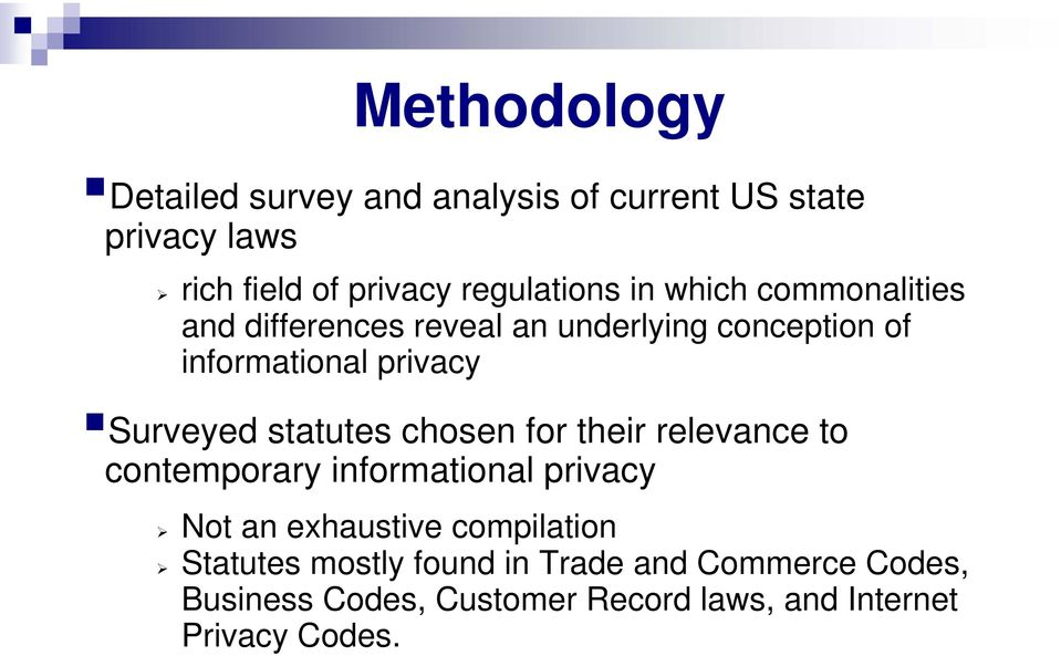statutes chosen for their relevance to contemporary informational privacy Not an exhaustive compilation