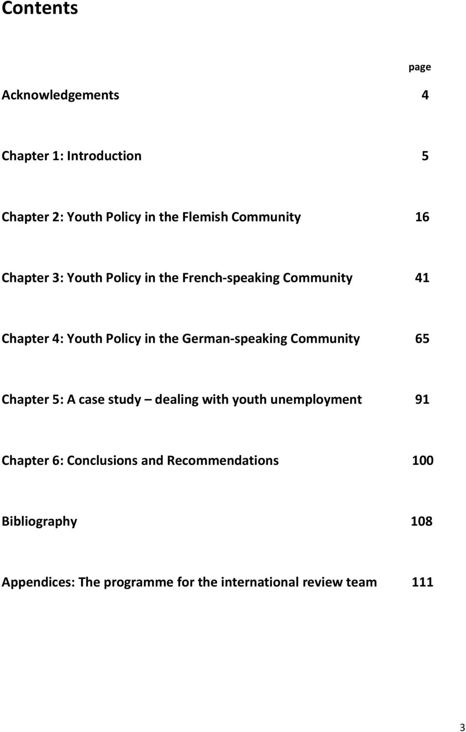 German-speaking Community 65 Chapter 5: A case study dealing with youth unemployment 91 Chapter 6: